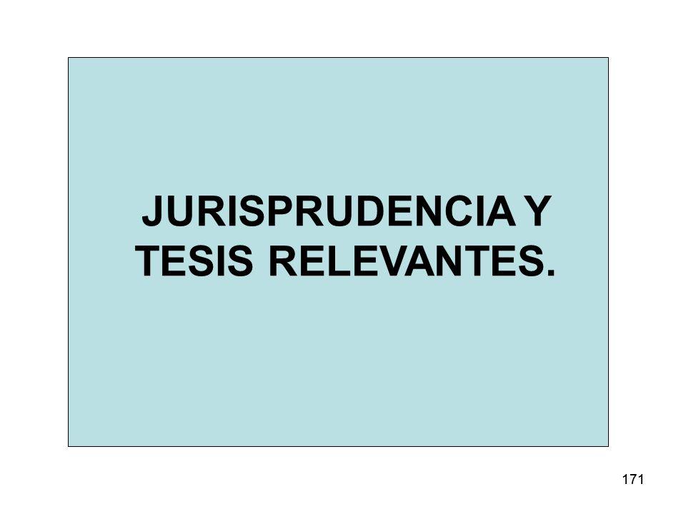 JURISPRUDENCIA Y TESIS RELEVANTES.