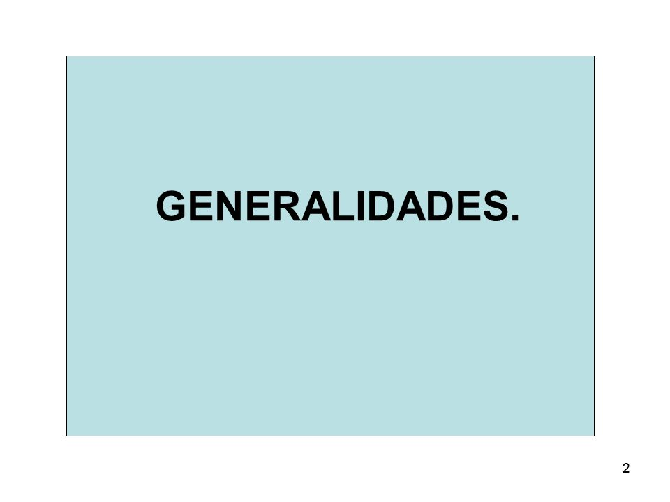 GENERALIDADES. 2