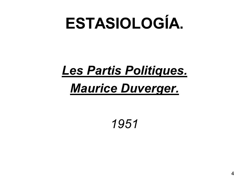 ESTASIOLOGÍA. Les Partis Politiques. Maurice Duverger. 1951 4