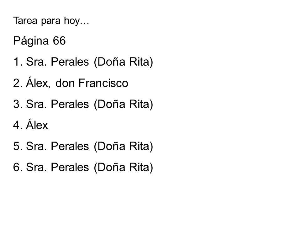 1. Sra. Perales (Doña Rita) 2. Álex, don Francisco
