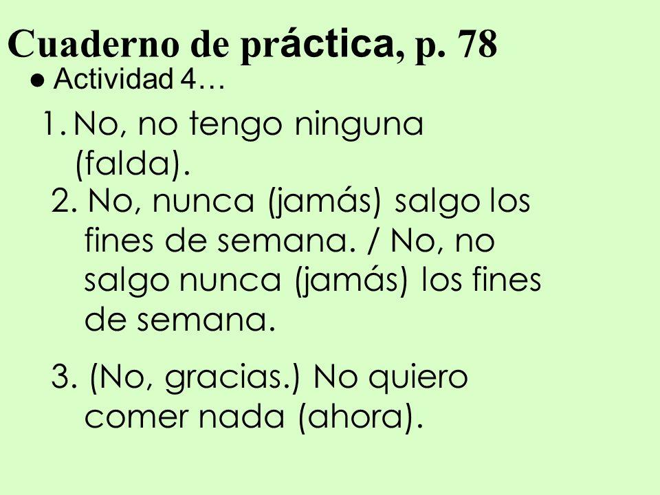 Cuaderno de práctica, p. 78 No, no tengo ninguna (falda).