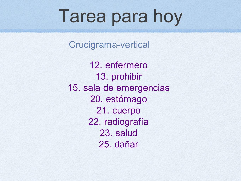 Tarea para hoy Crucigrama-vertical 12. enfermero 13. prohibir