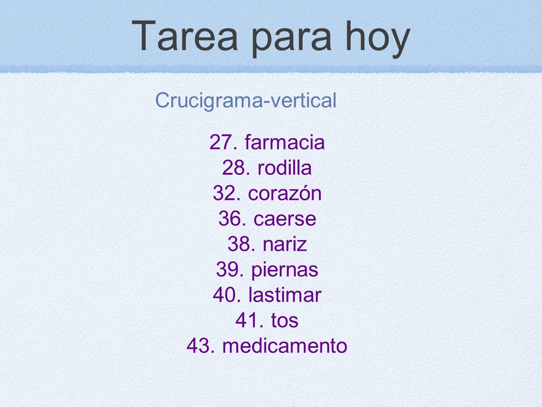 Tarea para hoy Crucigrama-vertical 27. farmacia 28. rodilla