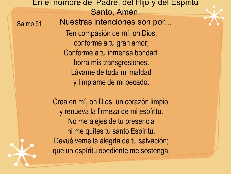 Ten compasión de mí, oh Dios, conforme a tu gran amor;