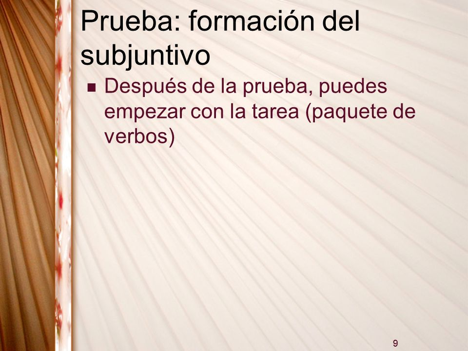 Prueba: formación del subjuntivo