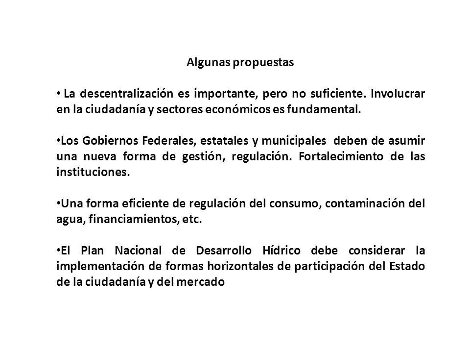 Algunas propuestas La descentralización es importante, pero no suficiente. Involucrar en la ciudadanía y sectores económicos es fundamental.
