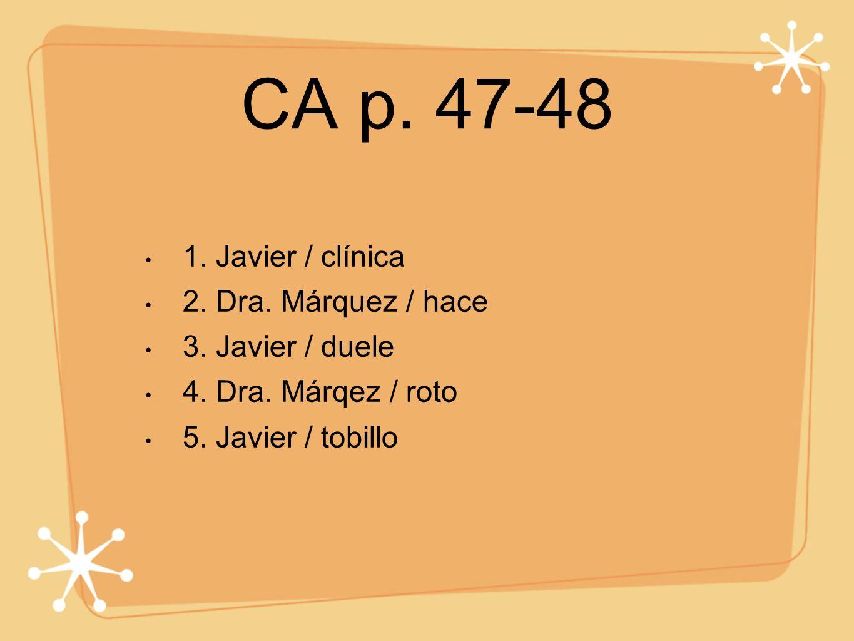 CA p. 47-48 1. Javier / clínica 2. Dra. Márquez / hace