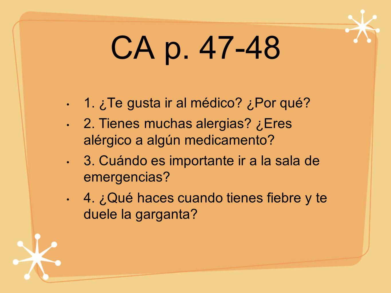 CA p. 47-48 1. ¿Te gusta ir al médico ¿Por qué