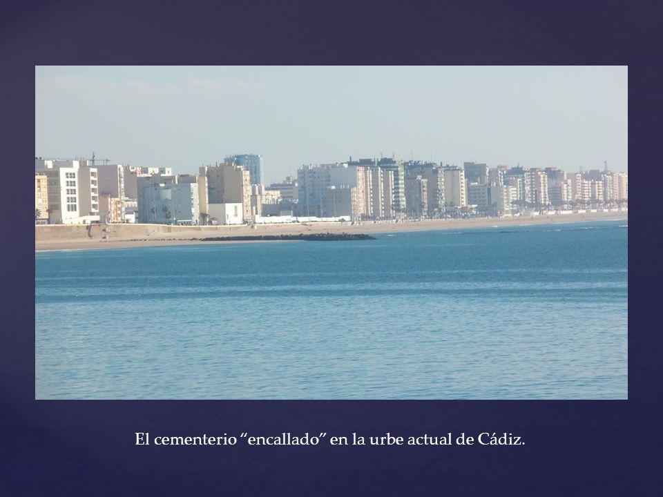 El cementerio encallado en la urbe actual de Cádiz.