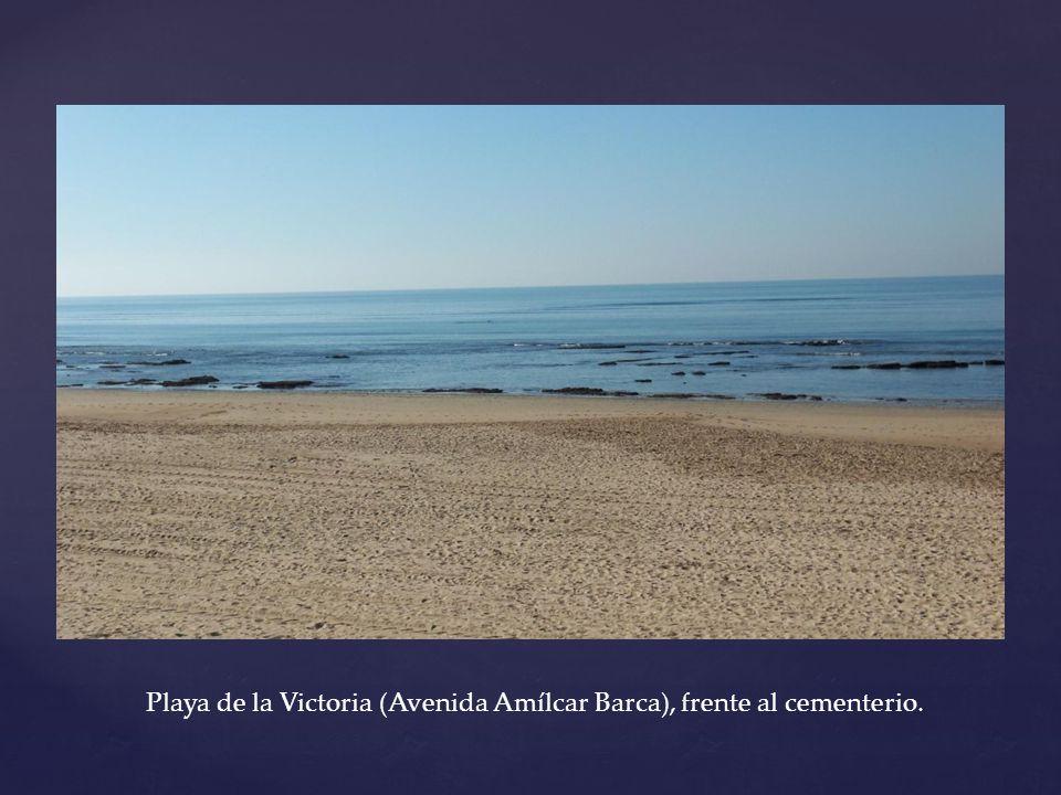 Playa de la Victoria (Avenida Amílcar Barca), frente al cementerio.
