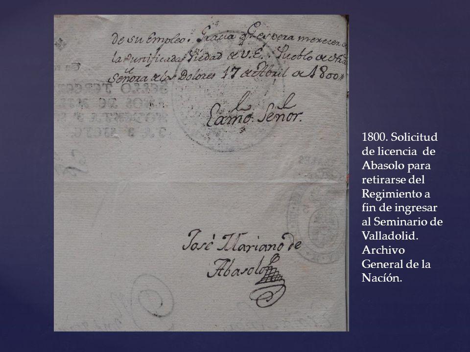 1800. Solicitud de licencia de Abasolo para retirarse del Regimiento a fin de ingresar al Seminario de Valladolid.