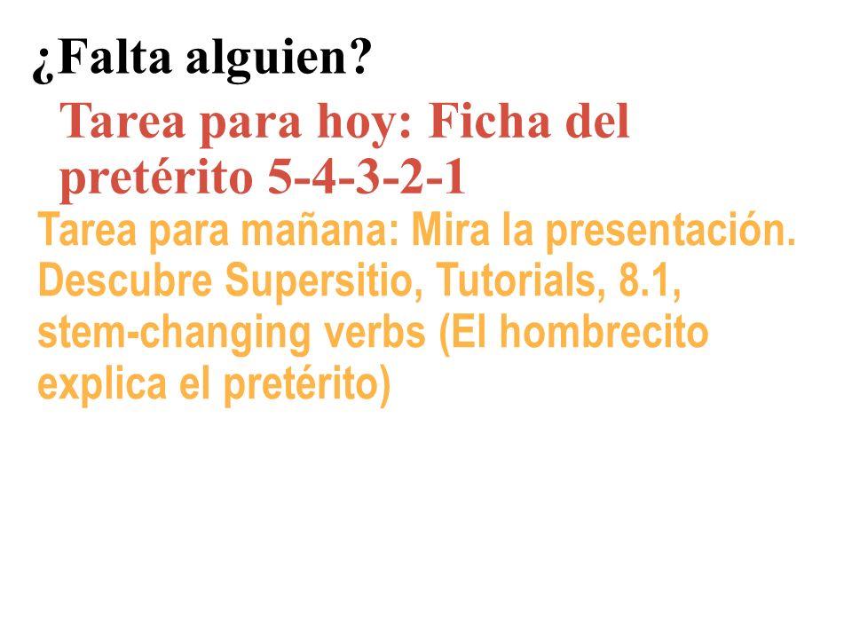 Tarea para hoy: Ficha del pretérito 5-4-3-2-1