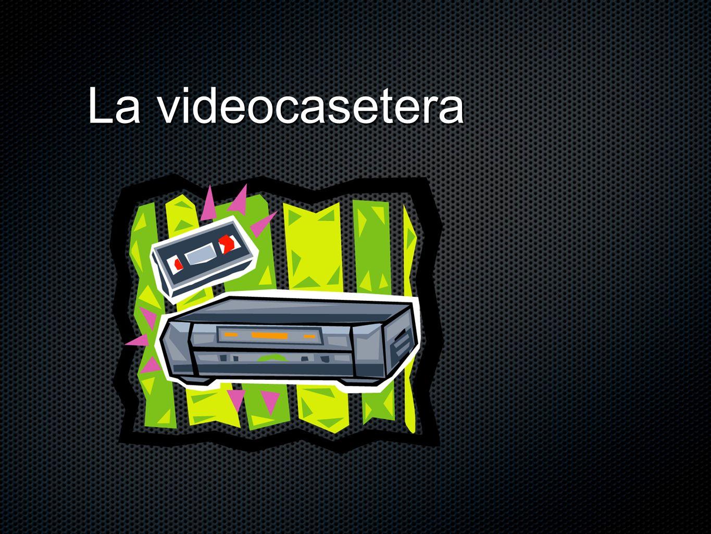 La videocasetera