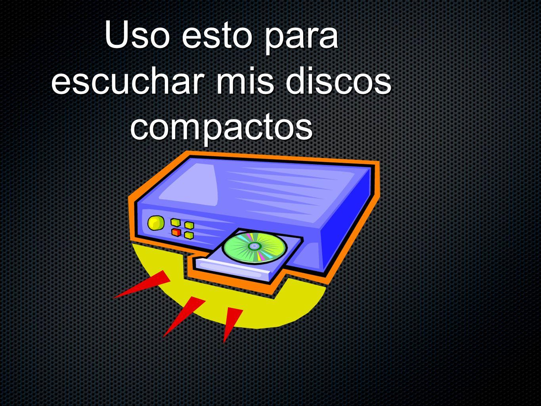 Uso esto para escuchar mis discos compactos