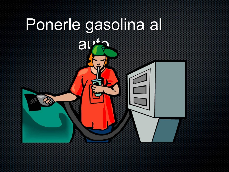 Ponerle gasolina al auto