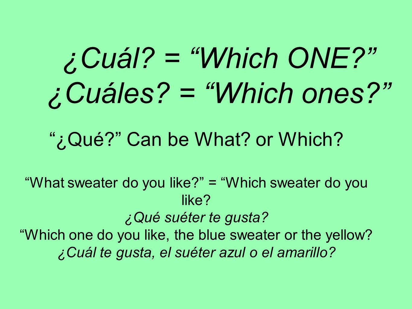 ¿Cuál = Which ONE ¿Cuáles = Which ones