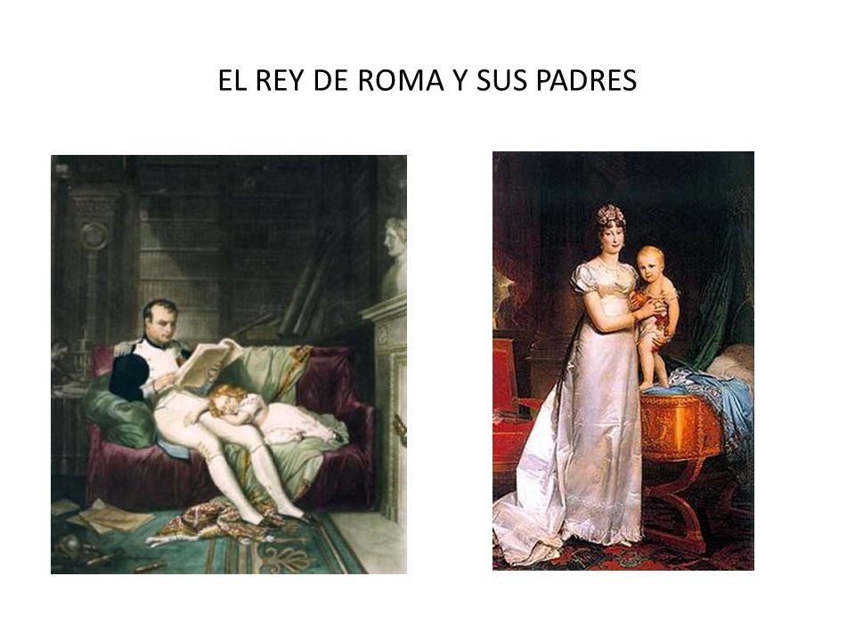 EL REY DE ROMA Y SUS PADRES