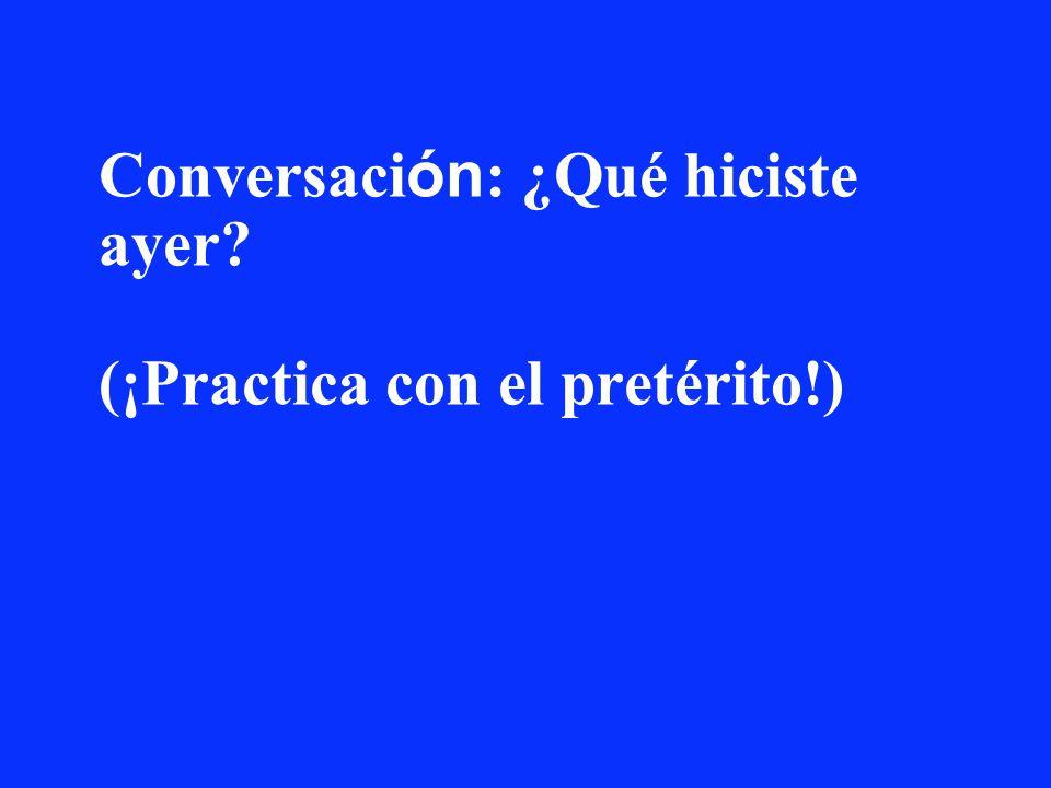 Conversación: ¿Qué hiciste ayer (¡Practica con el pretérito!)