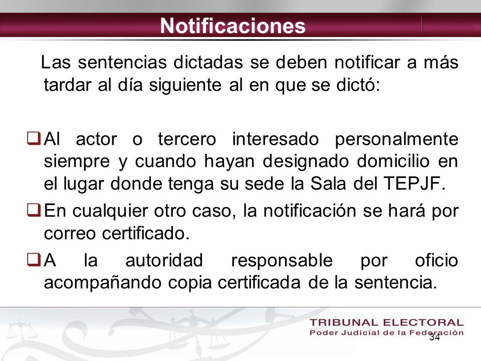 Notificaciones Las sentencias dictadas se deben notificar a más tardar al día siguiente al en que se dictó: