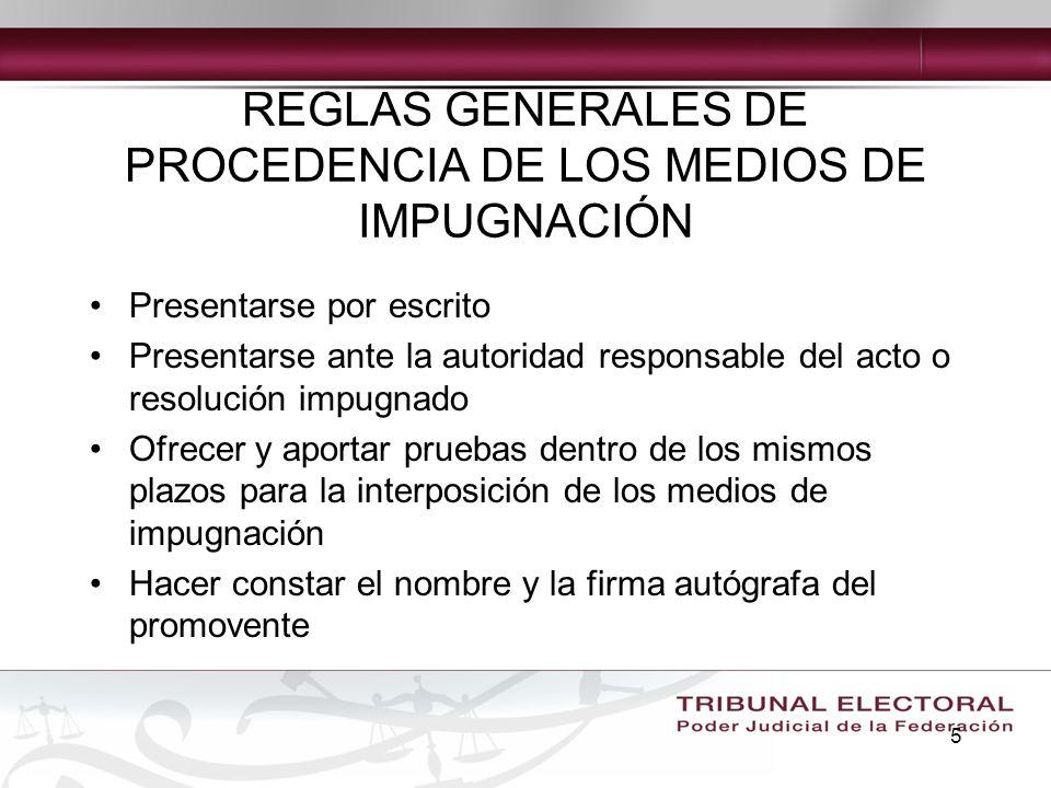 REGLAS GENERALES DE PROCEDENCIA DE LOS MEDIOS DE IMPUGNACIÓN