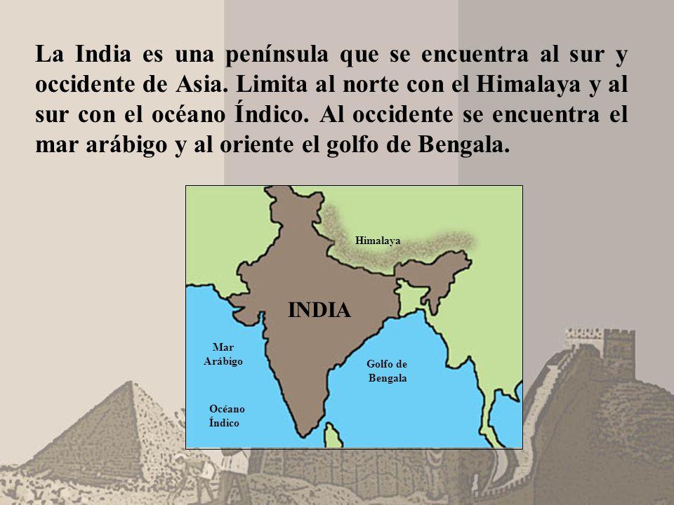 La India es una península que se encuentra al sur y occidente de Asia