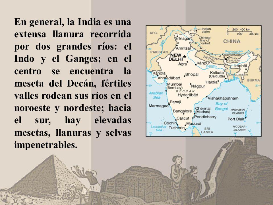 En general, la India es una extensa llanura recorrida por dos grandes ríos: el Indo y el Ganges; en el centro se encuentra la meseta del Decán, fértiles valles rodean sus ríos en el noroeste y nordeste; hacia el sur, hay elevadas mesetas, llanuras y selvas impenetrables.