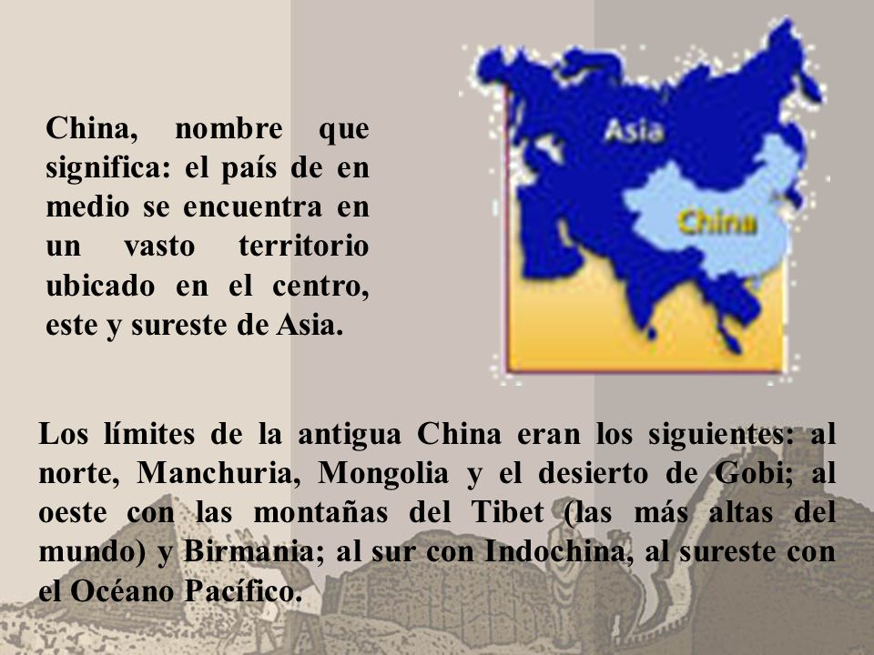 China, nombre que significa: el país de en medio se encuentra en un vasto territorio ubicado en el centro, este y sureste de Asia.