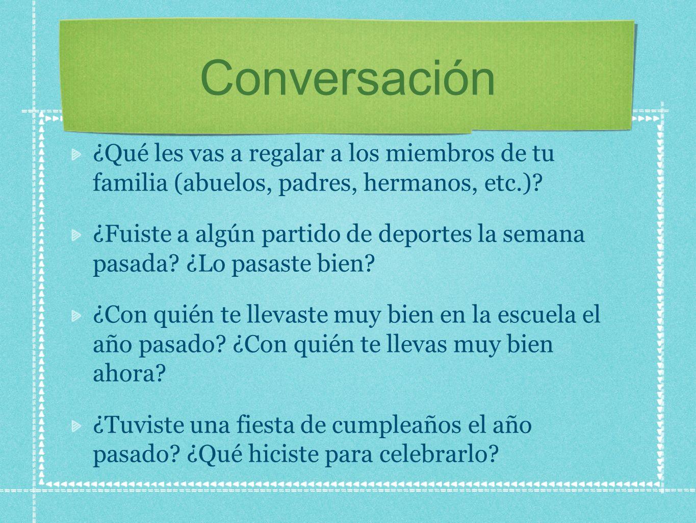 Conversación ¿Qué les vas a regalar a los miembros de tu familia (abuelos, padres, hermanos, etc.)