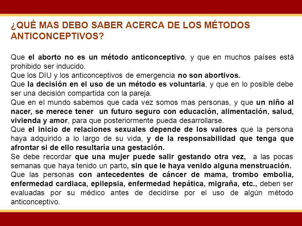 ¿QUÉ MAS DEBO SABER ACERCA DE LOS MÉTODOS ANTICONCEPTIVOS
