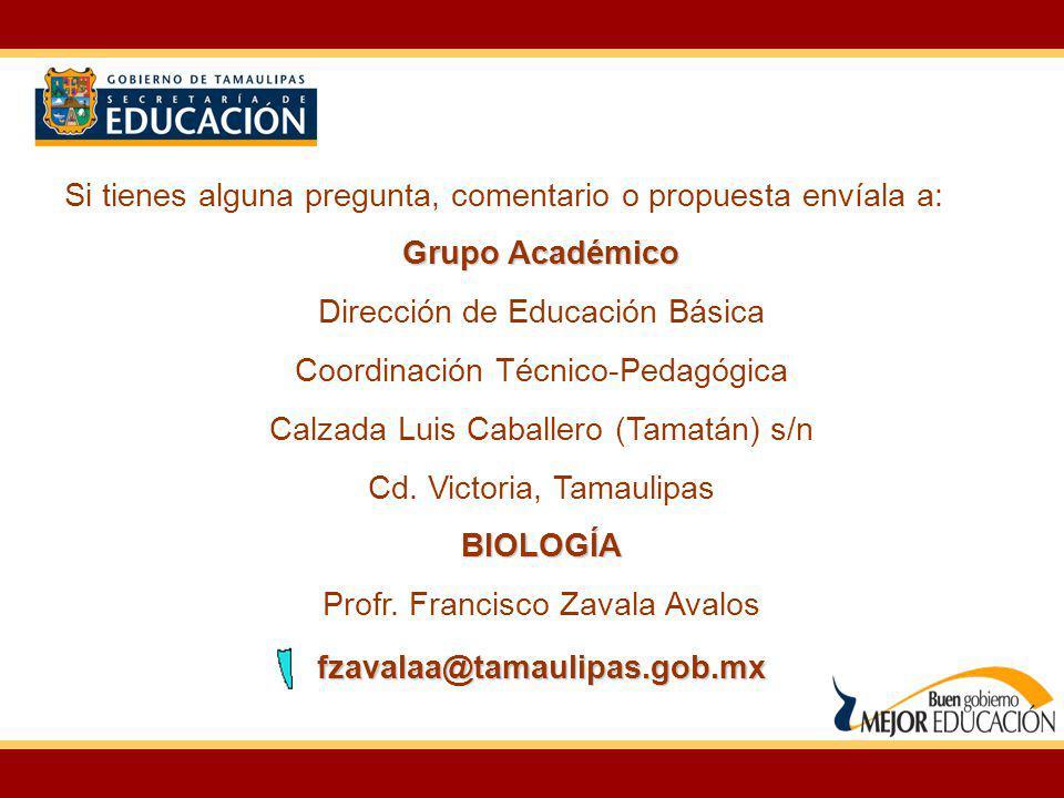 Grupo Académico BIOLOGÍA fzavalaa@tamaulipas.gob.mx