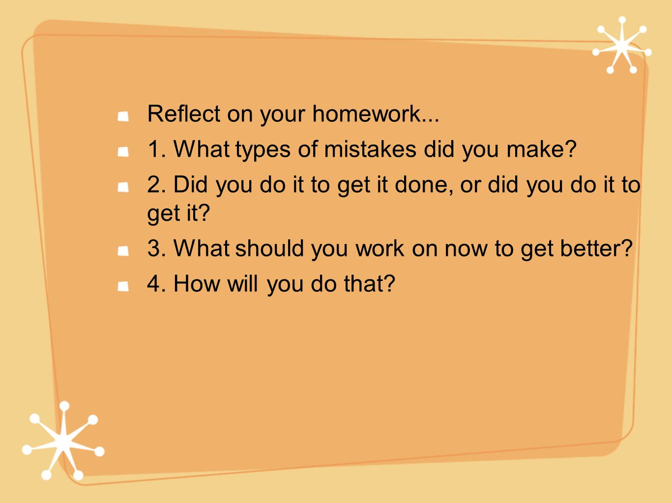 Reflect on your homework...