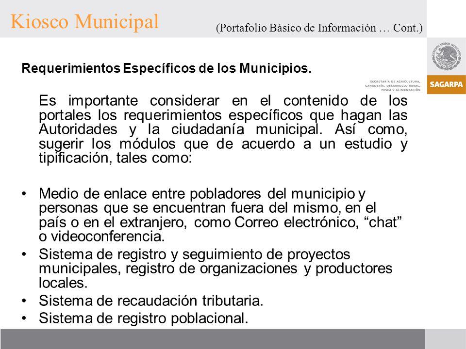 Kiosco Municipal (Portafolio Básico de Información … Cont.) Requerimientos Específicos de los Municipios.