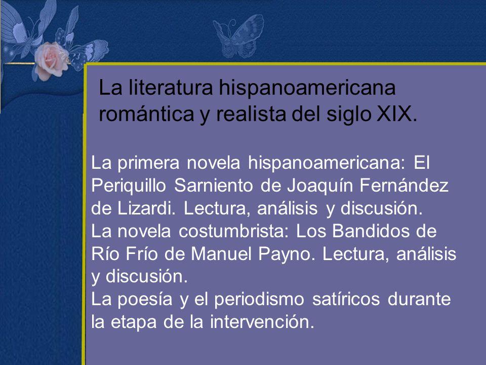 La literatura hispanoamericana romántica y realista del siglo XIX.