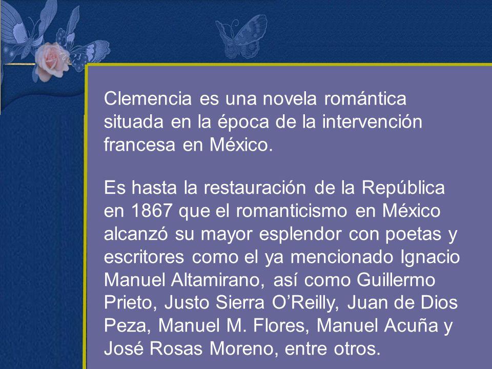 Clemencia es una novela romántica situada en la época de la intervención francesa en México.