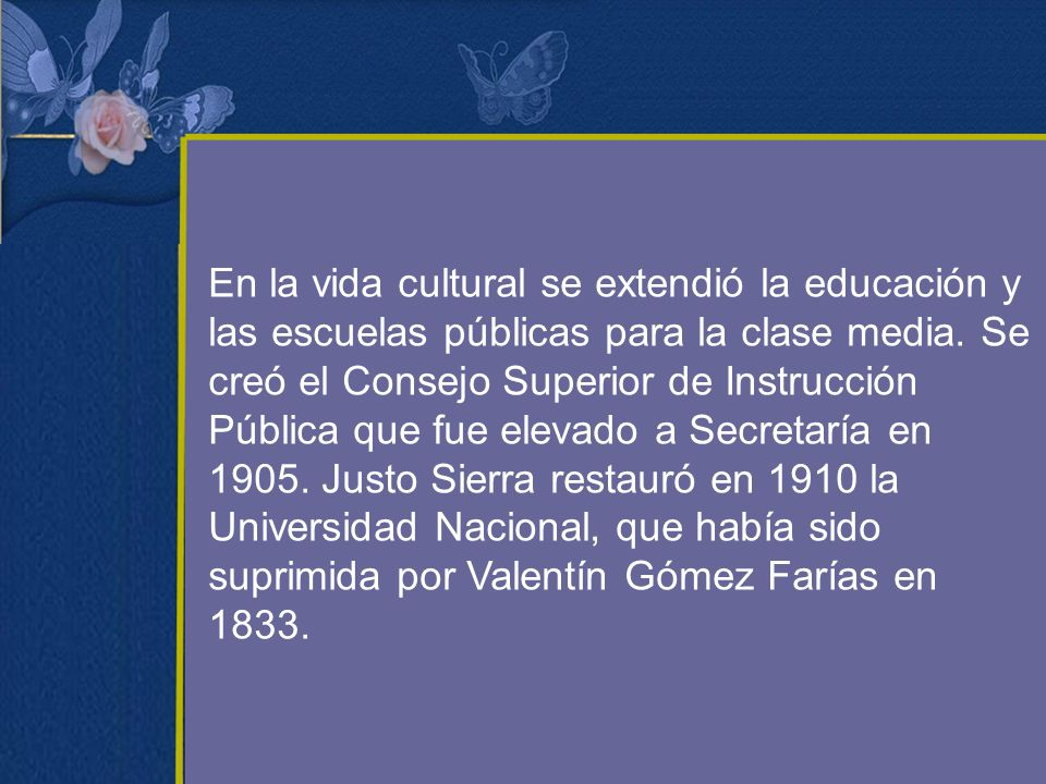 En la vida cultural se extendió la educación y las escuelas públicas para la clase media.