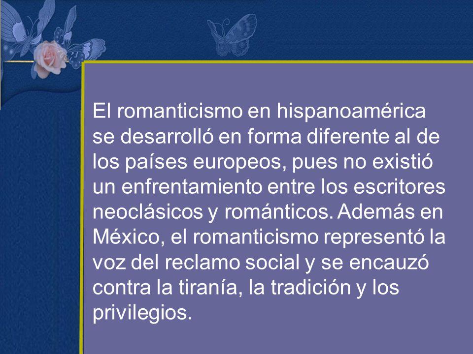El romanticismo en hispanoamérica se desarrolló en forma diferente al de los países europeos, pues no existió un enfrentamiento entre los escritores neoclásicos y románticos.