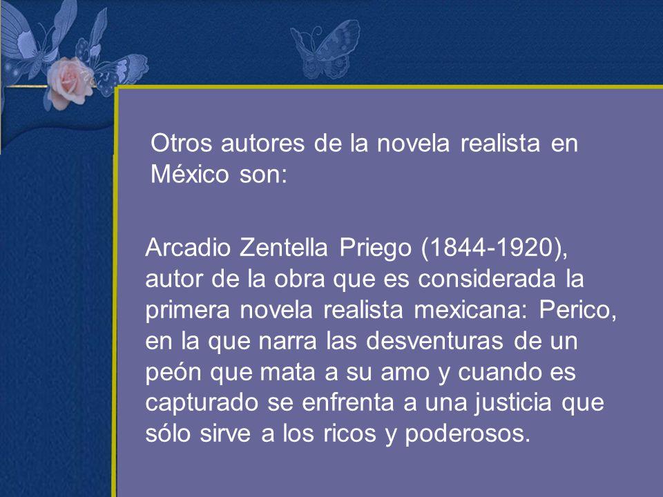 Otros autores de la novela realista en México son: