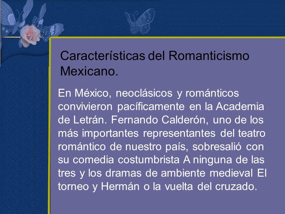 Características del Romanticismo Mexicano.