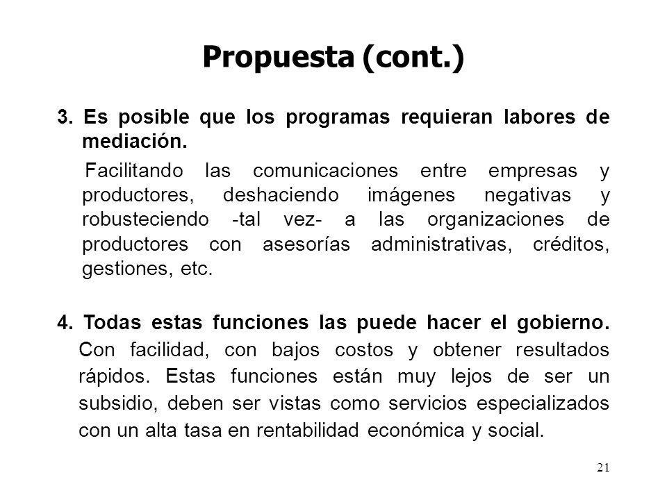 Propuesta (cont.) 3. Es posible que los programas requieran labores de mediación.
