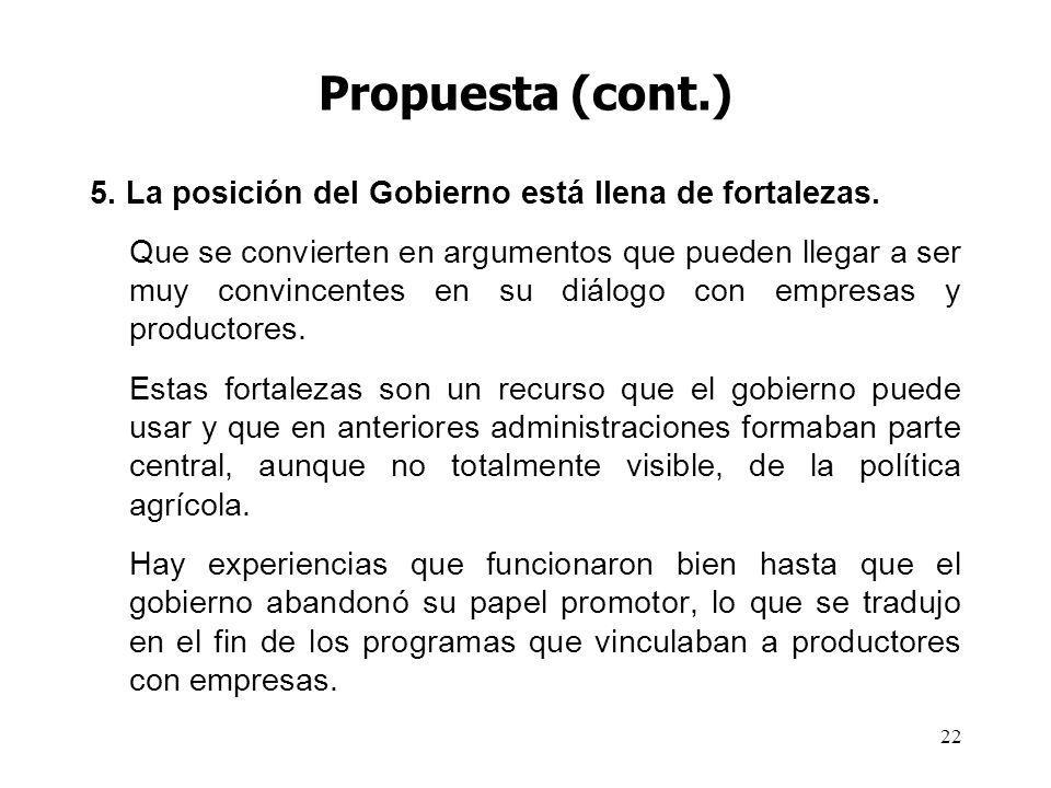 Propuesta (cont.) 5. La posición del Gobierno está llena de fortalezas.