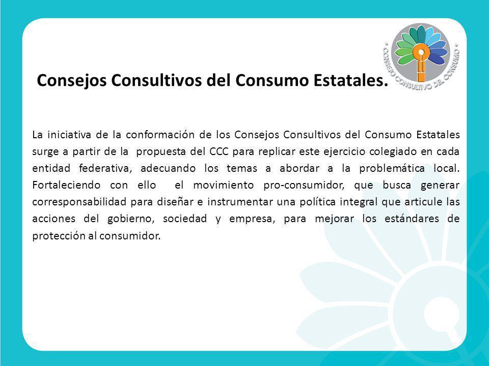 Consejos Consultivos del Consumo Estatales.