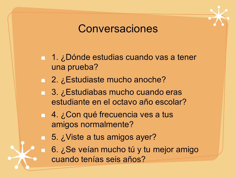 Conversaciones 1. ¿Dónde estudias cuando vas a tener una prueba