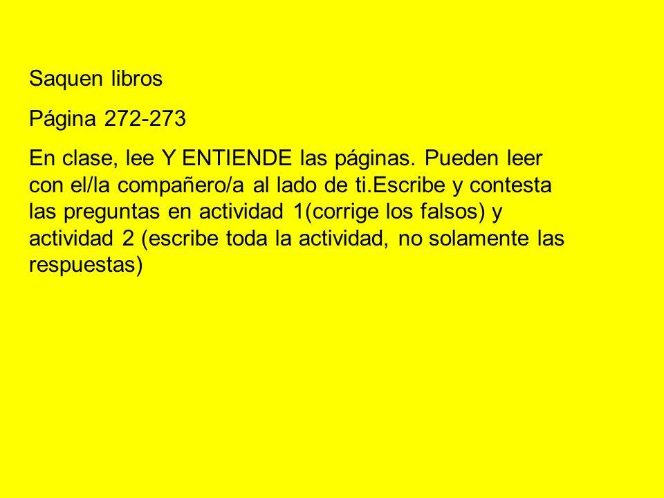 Saquen librosPágina 272-273.