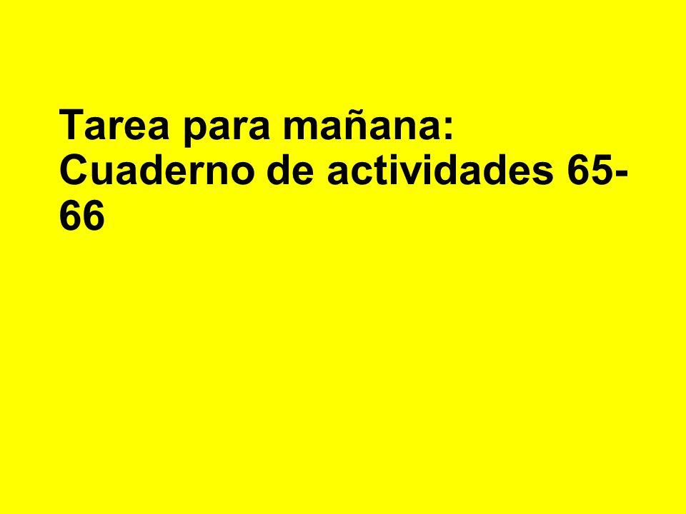 Tarea para mañana: Cuaderno de actividades 65-66