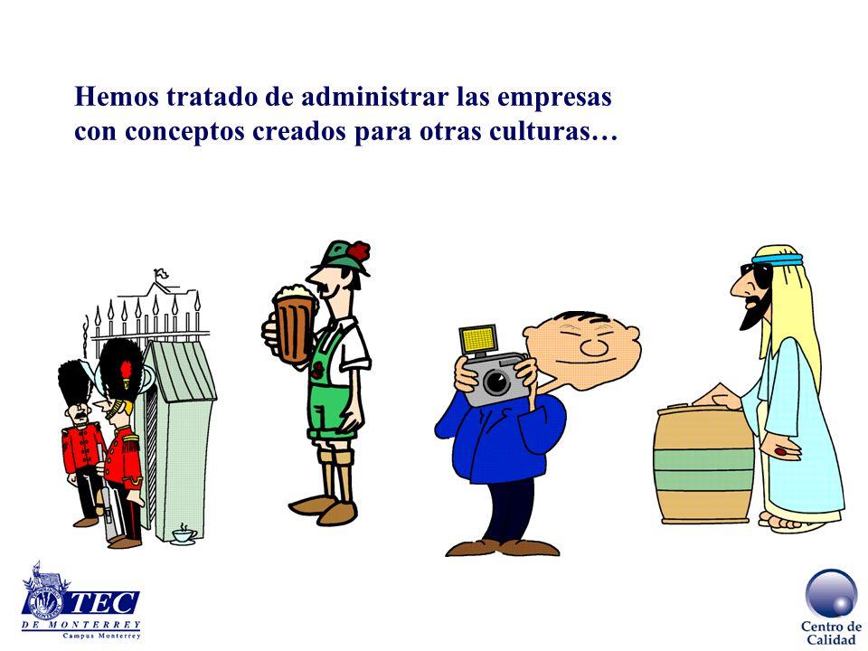 Hemos tratado de administrar las empresas con conceptos creados para otras culturas…