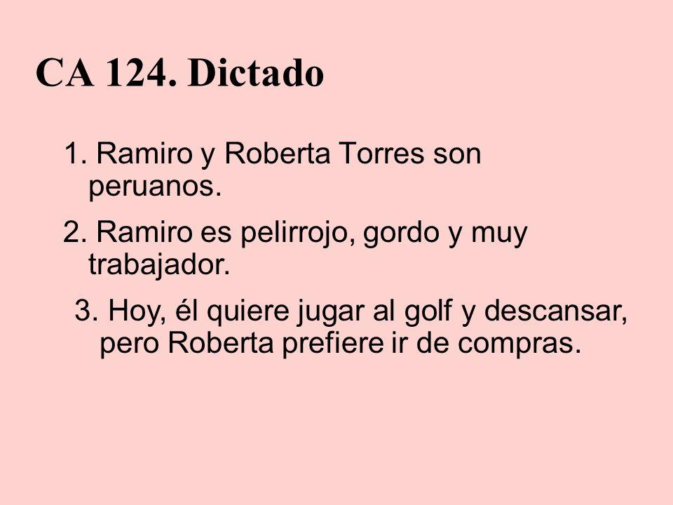 CA 124. Dictado 1. Ramiro y Roberta Torres son peruanos.