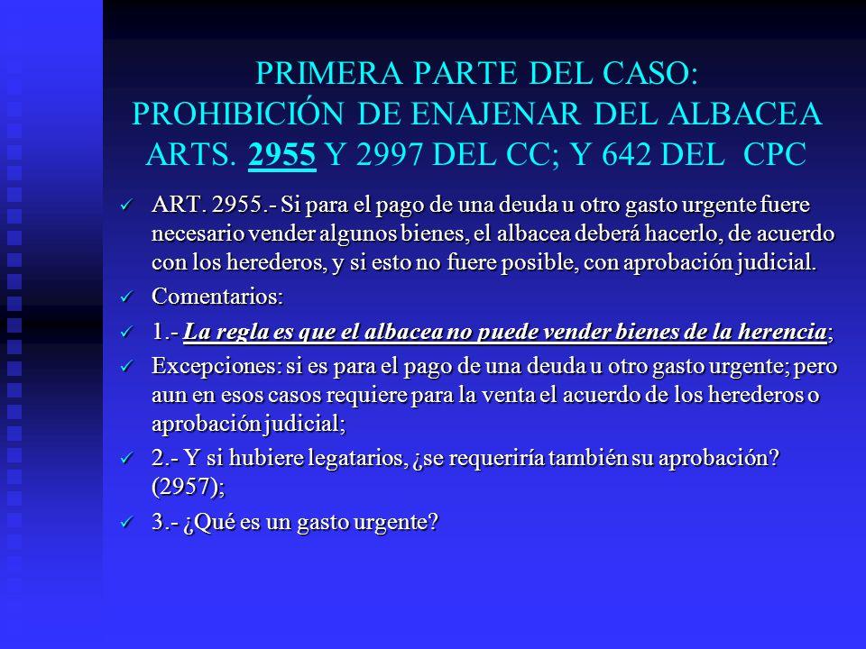 PRIMERA PARTE DEL CASO: PROHIBICIÓN DE ENAJENAR DEL ALBACEA ARTS
