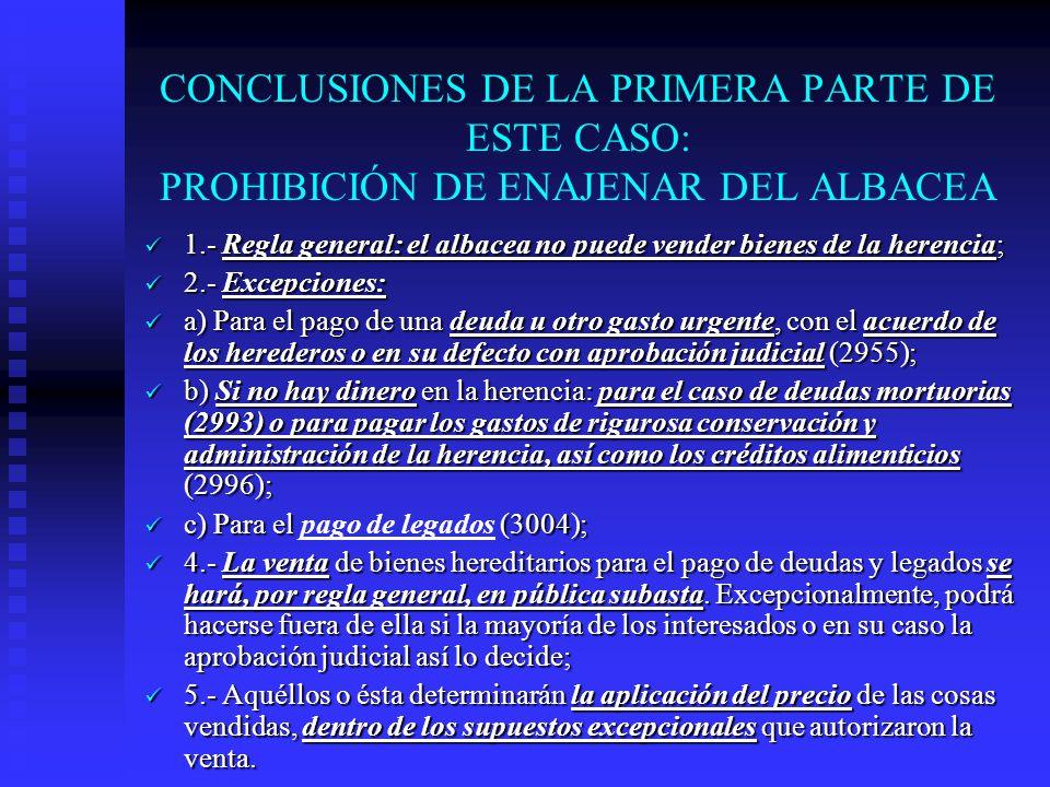 CONCLUSIONES DE LA PRIMERA PARTE DE ESTE CASO: PROHIBICIÓN DE ENAJENAR DEL ALBACEA