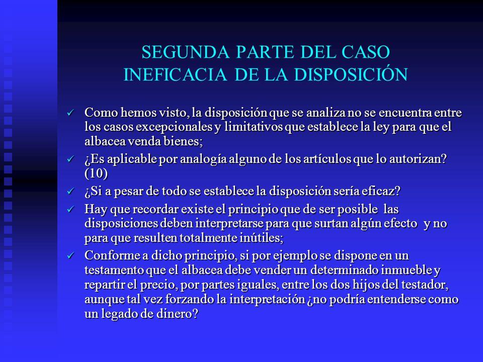 SEGUNDA PARTE DEL CASO INEFICACIA DE LA DISPOSICIÓN