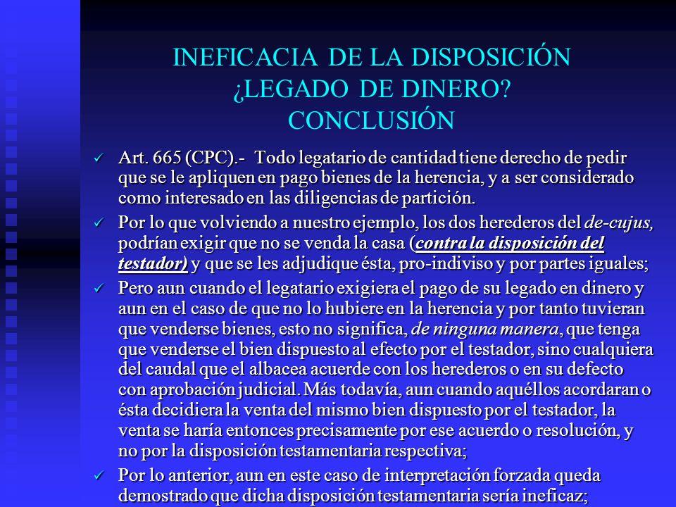 INEFICACIA DE LA DISPOSICIÓN ¿LEGADO DE DINERO CONCLUSIÓN